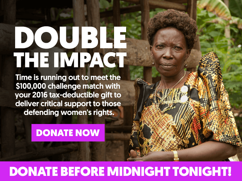 SUPPORT WOMEN DEFENDING WOMEN'S RIGHS - Give today to provide critical support to fight sexism, gender discrimination, and sexual violence. DONATE NOW