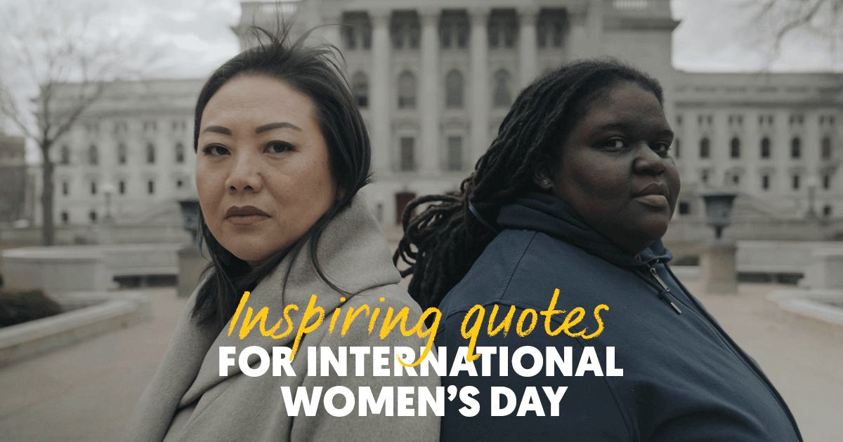 Our favorite quotes from inspiring women worldwide!