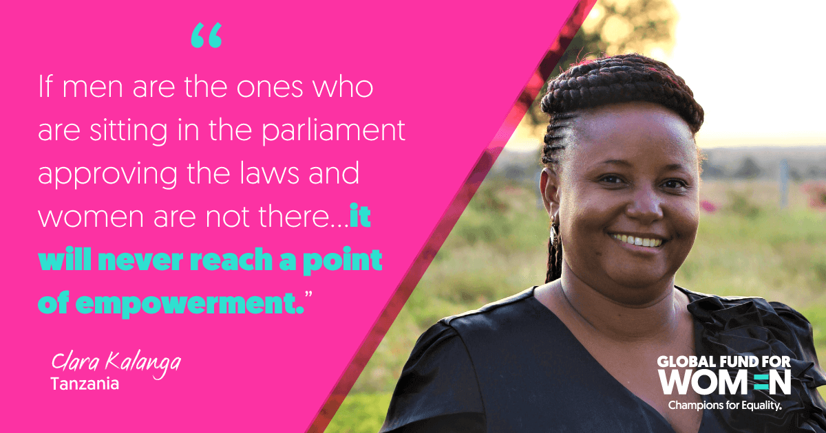 """If men are the ones who are sitting in the parliament approving the laws and women are not there…it will never reach a point of empowerment."" –Clara Kalanga, Tanzania Gender Network Programme, Tanzania"