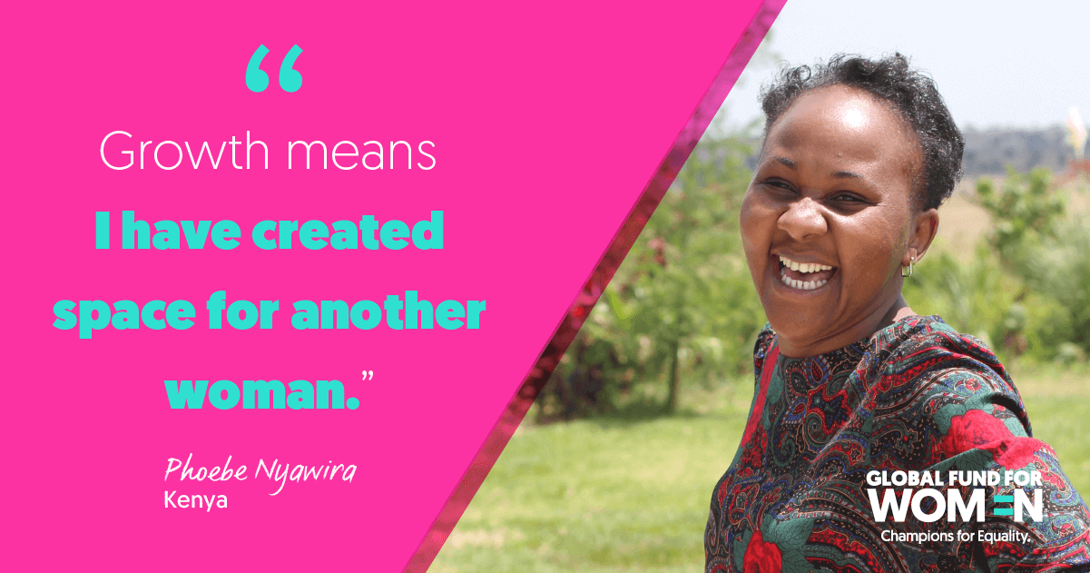 """Growth means I have created space for another woman."" –Phoebe Nyawira, Kenya"