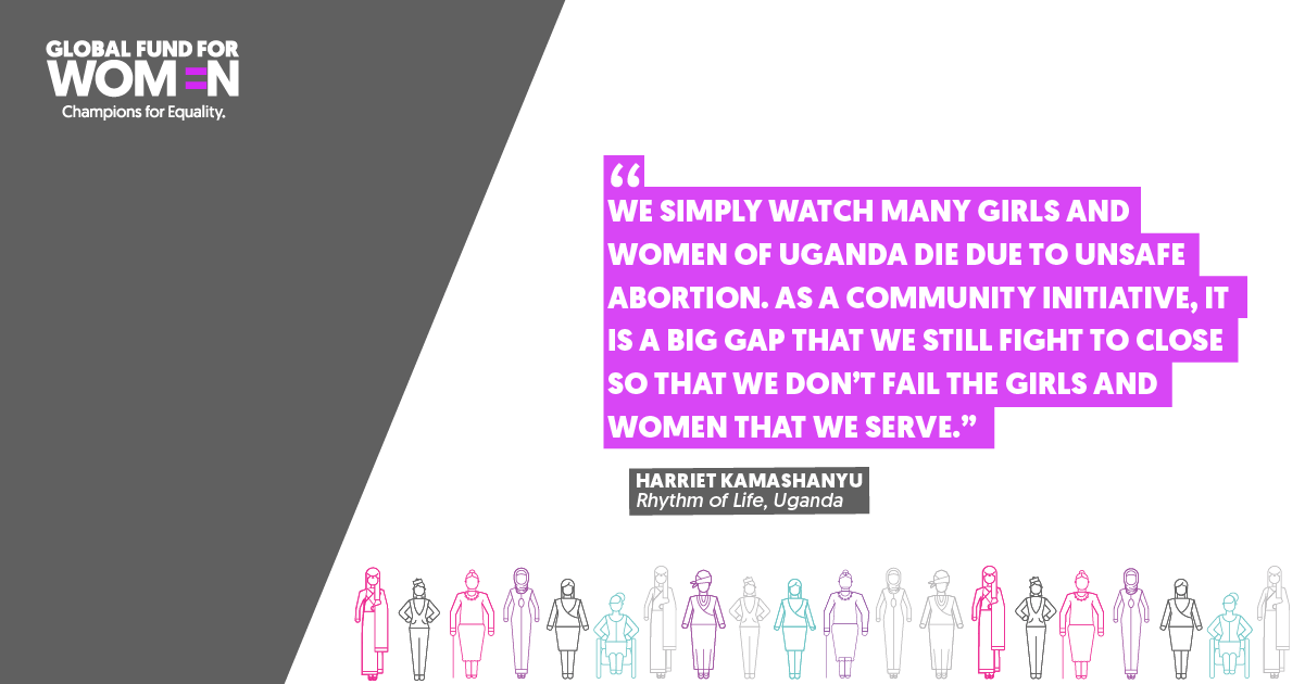 """""""We simply watch many girls and women of Uganda die due to unsafe abortion. As a community initiative, it is a big gap that we still fight to close so that we don't fail the girls and women that we serve."""" HarrietKamashanyu, Rhythm of Life, Uganda"""